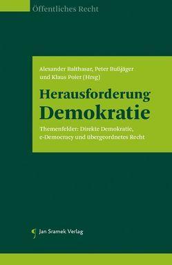 Herausforderung Demokratie von Balthasar,  Alexander, Bußjäger,  Peter, Poier,  Klaus