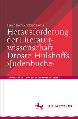 Herausforderung der Literaturwissenschaft: Droste-Hülshoffs 'Judenbuche' von Gaier,  Ulrich, Gross,  Sabine