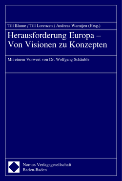 Herausforderung Europa – Von Visionen zu Konzepten von Blume,  Till, Lorenzen,  Till, Warntjen,  Andreas