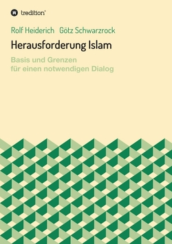 Herausforderung Islam von Heiderich,  Rolf, Schwarzrock,  Götz
