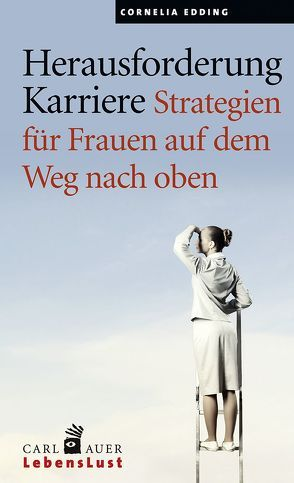 Herausforderung Karriere von Edding,  Cornelia