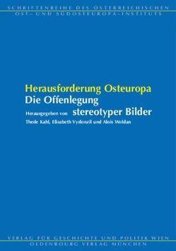 Herausforderung Osteuropa – Die Offenlegung stereotyper Bilder von Kahl,  Thede, Vyslonzil,  Elisabeth, Woldan,  Alois