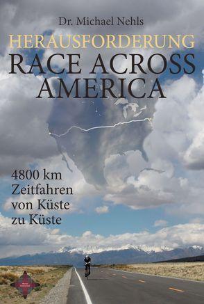 Herausforderung Race Across America von Mental Enterprises, Nehls,  Michael