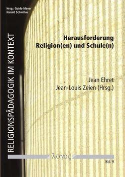 Herausforderung Religion(en) und Schule(n) von Ehret,  Jean, Zeien,  Jean-Louis