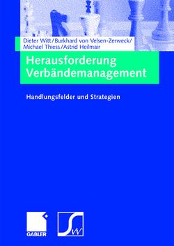 Herausforderung Verbändemanagement von Heilmair,  Astrid, von Velsen-Zerweck,  Burkhard, Witt,  Dieter