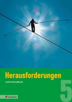 Herausforderungen 5 Lehrerhandbuch von Steinkühler,  Martina