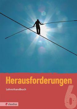 Herausforderungen 6 Lehrerhandbuch von Steinkühler,  Martina