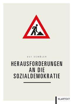 Herausforderungen an die Sozialdemokratie von Schöler,  Uli