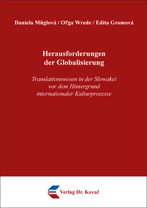 Herausforderungen der Globalisierung von Gromová,  Edita, Müglová,  Daniela, Wrede,  Oľga