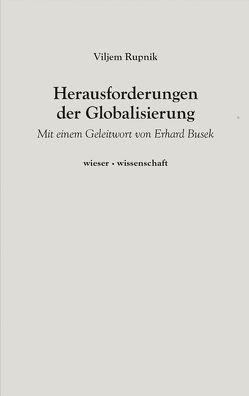Herausforderungen der Globalisierung von Bister,  Feliks J., Busek,  Erhard, Habernik,  Joza, Rupnik,  Viljem