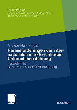 Herausforderungen der internationalen marktorientierten Unternehmensführung von Mann,  Andreas
