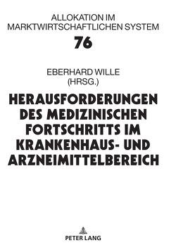 Herausforderungen des medizinischen Fortschritts im Krankenhaus- und Arzneimittelbereich von Wille,  Eberhard