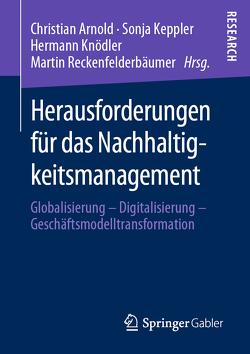 Herausforderungen für das Nachhaltigkeitsmanagement von Arnold,  Christian, Keppler,  Sonja, Knödler,  Hermann, Reckenfelderbäumer,  Martin