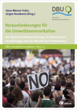 Herausforderungen für die Umweltkommunikation von Frohn,  Hans-Werner, Rosebrock,  Jürgen