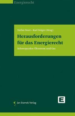 Herausforderungen für das Energierecht von Stöger,  Karl, Storr,  Stefan