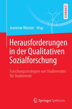 Herausforderungen in der Qualitativen Sozialforschung von Wintzer,  Jeannine