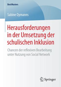 Herausforderungen in der Umsetzung der schulischen Inklusion von Oymanns,  Sabine