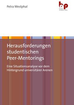 Herausforderungen studentischen Peer-Mentorings von Westphal,  Petra