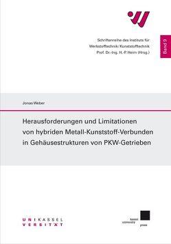 Herausforderungen und Limitationen von hybriden Metall-Kunststoff-Verbunden in Gehäusestrukturen von PKW-Getrieben von Weber,  Jonas