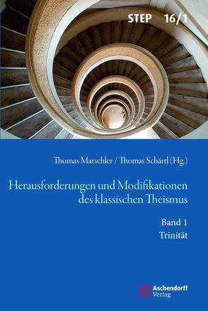 Herausforderungen und Modifikationen des klassischen Theismus von Marschler,  Thomas, Schärtl,  Thomas