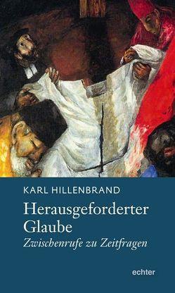 Herausgeforderter Glaube von Hillenbrand,  Karl