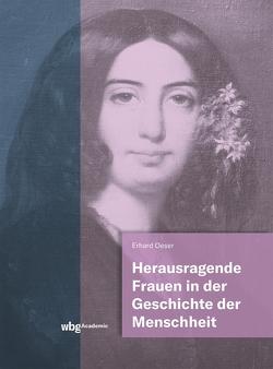 Herausragende Frauen in der Geschichte der Menschheit von Oeser,  Erhard