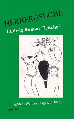 Herbergsuche von Fleischer,  Ludwig Roman