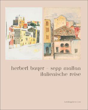 Herbert Bayer – Sepp Maltan: Italienische Reise von Horvath,  Lucas, Schmidmair,  Fritz, Widder,  Bernhard