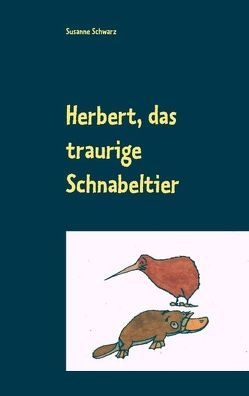 Herbert, das traurige Schnabeltier von Schwarz,  Susanne