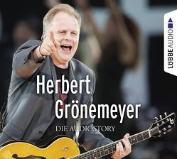 Herbert Grönemeyer – Die Audiostory von Bärmann,  Christian, Schwarz,  Martin M