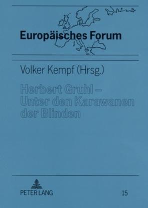 Herbert Gruhl – Unter den Karawanen der Blinden von Kempf,  Volker