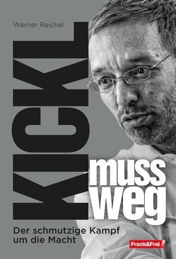 Kickl muss weg von Reichel,  Werner