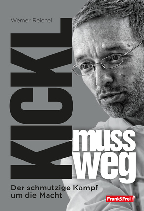 Herbert Kickl und seine Feinde von Reichel,  Werner