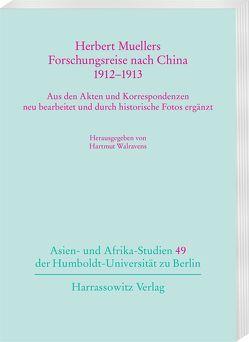 Herbert Muellers Forschungsreise nach China 1912–1913 von Walravens,  Hartmut
