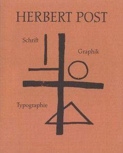 Herbert Post. Schrift – Typographie – Graphik von Dolgner,  Angela, Dolgner,  Dieter, Henning,  Jörg, Langenhagen,  Johannes, Renno,  Eberhard, Schneider,  Katja, Sehrt,  Hans G
