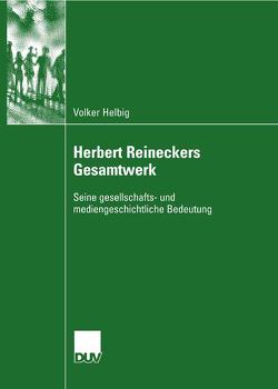 Herbert Reineckers Gesamtwerk von Helbig,  Volker