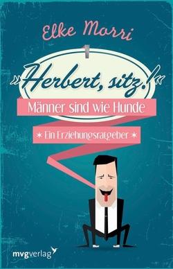 Herbert, sitz! von Morri,  Elke