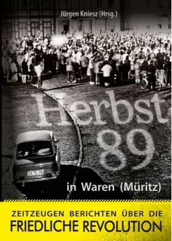 Herbst '89 in Waren (Müritz) von Kniesz,  Jürgen
