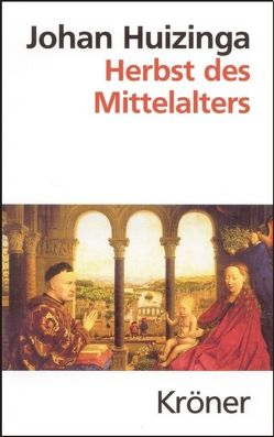 Herbst des Mittelalters von Huizinga,  Johan, Köster,  Kurt