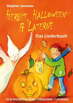 Herbst, Halloween & Laterne. Für den Herbst: 5 Herbstlieder – 5 Halloweenlieder – 5 Laternenlieder von Janetzko,  Stephen