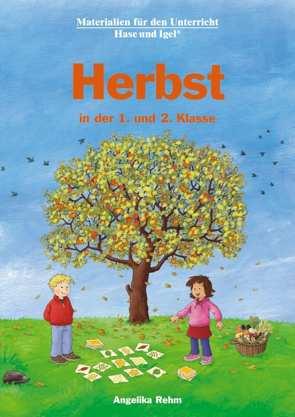 Herbst in der 1. und 2. Klasse von Rehm,  Angelika, Rehm,  Angelika u. Dieter