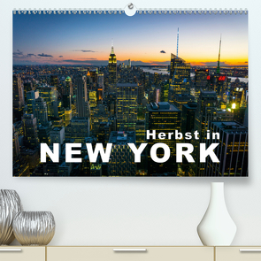 Herbst in New York (Premium, hochwertiger DIN A2 Wandkalender 2021, Kunstdruck in Hochglanz) von Moehlig,  Hans-Peter