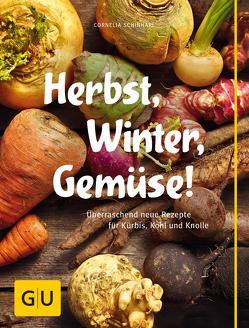 Herbst, Winter, Gemüse! von Schinharl,  Cornelia