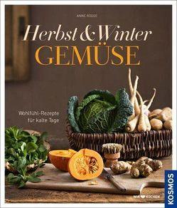 Herbst-Winter-Gemüse von Rogge,  Anne
