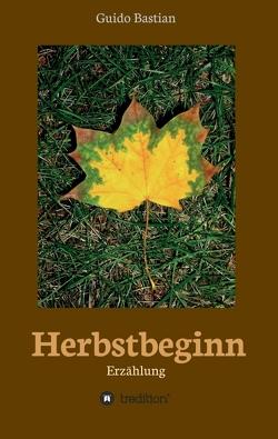 Herbstbeginn von Bastian,  Guido