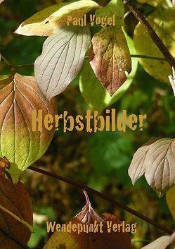 Herbstbilder von Vogel,  Paul