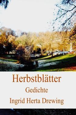 Herbstblätter von Drewing,  Ingrid Herta