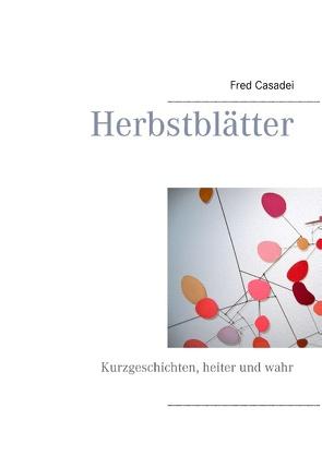 Herbstblätter von Casadei,  Fred