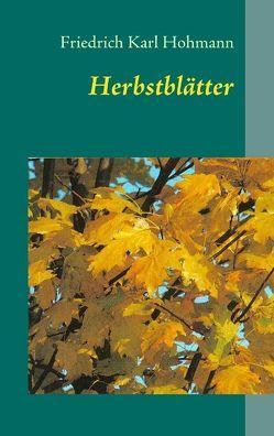 Herbstblätter von Hohmann,  Friedrich Karl