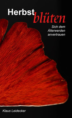 Herbstblüten von Leidecker,  Klaus